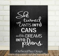 PRINTABLE Any Size She Turned Her Can't Into Cans Inspirational Typography Home Office Wall Art Decor Gift for Her Coworker Graduation Mom