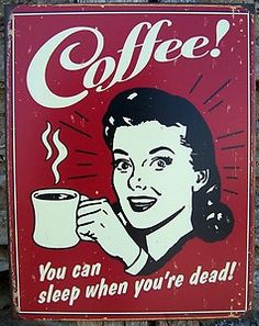 This is for you Nicole!! Vintage Style Coffee Sign Ad Retro Kitchen Cafe Home Decor Comedy Picture Gift