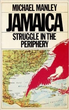 Jamaica: Struggle in the Periphery: Michael Manley: 9780906495988: Amazon.com: Books
