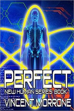 ASIN: B015NMKP0Y.  286 pages: Intense and Heart-Racing!  YA SciFi Romance: Perfect - New Human Series: Book 1  Kindle Edition.  Gage Hughes just wants to protect the Allie, the girl
