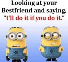 87 Funny Minion Quotes Of The Week And Funny Sayings 74 Friendship Quotes Funny Minion Memes, Best Funny Jokes, Crazy Funny Memes, Minions Quotes, Minion Humor, Top Funny, Stupid Funny, Funny Fails, Funny Texts