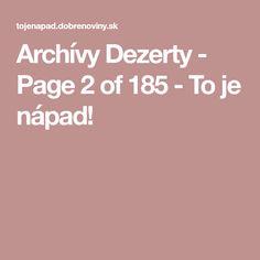 Archívy Dezerty - Page 2 of 185 - To je nápad! Food And Drink