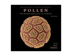 Bell and Star: Pollen, Seeds, Fruit: The Work of Rob Kesseler