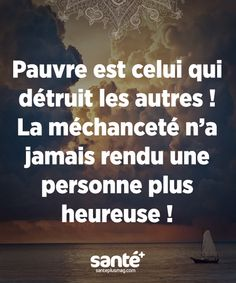 Poor is the one who destroys others! The wickedness will never make a person happier. Change Quotes, Love Quotes, Inspirational Quotes, Best Quotes, French Quotes, Spanish Quotes, Words Quotes, Sayings, Quotes Quotes