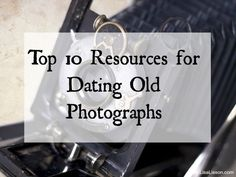 """The most common question I receive regarding old family photographs  is how to date them.  I've asked this in the past as well. After all, dating a  photograph is the first step in being able to identify the individual(s).  These are some of my favorite and """"go-to"""" resources for dating photographs."""