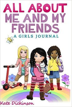 All About Me and My Friends - A Girl's Journal - Kindle edition by Kate Dickinson. Children Kindle eBooks @ Amazon.com.