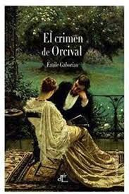 """José Rafael Martínez Pina reseña """"El crimen de Orcival"""", de Émile Gaboriau. Primera e interesante novela protagonizada por uno de los antecesores de Sherlock Holmes: Monsieur Lecoq. http://www.mardetinta.com/libro/el-crimen-de-orcival/ D¡EPOCA"""