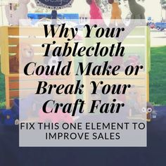 Craft Fair Booth Displays Can Be Ruined By A Bad Tablecloth - Craft Show - Crafts School Craft Show Table, Craft Fair Table, Craft Show Booths, Craft Booth Displays, Craft Show Ideas, Display Ideas, Booth Ideas, Clothing Booth Display, Stall Display