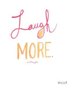Laugh MORE -- 8x10 Archival Print. $20.00, via Etsy.