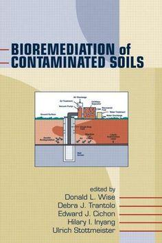 Bioremediation of Contaminated Soils; Donald L. Wise; Hardback