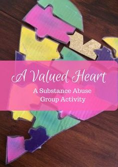 A valued heart is a substance abuse group activity to help facilitate conversations about what members truly value to help prevent relapse!