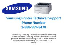 If your #Samsung_printer is not working properly or showing any #problem at the time of printing the document, you should take help of experts to find the actual problem and fix it timely.call@1-888-989-8478 Samsung Printer Customer support phone number. More info:http://www.printercustomersupport.com/samsung-printer-support.php, http://www.authorstream.com/Presentation/jasonjonesp-2722532-888-989-8478-samsung-printer-technical-support-phone-number/