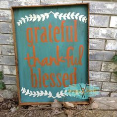 Greatful, Thankful, Blessed, hand painted sign.