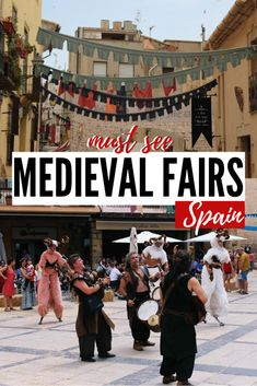 Have you ever considered visiting Medieval Fairs in Spain?! Let´s be honest, we all lack those out-of-this-world experiences in our daily lives! Who wouldn´t like to travel back in time, when the magical characters from the Middle Ages take over?! #spain #travel #medieval | Medieval Fairs in Spain | Holidays in Spain | Family Vacation Spain
