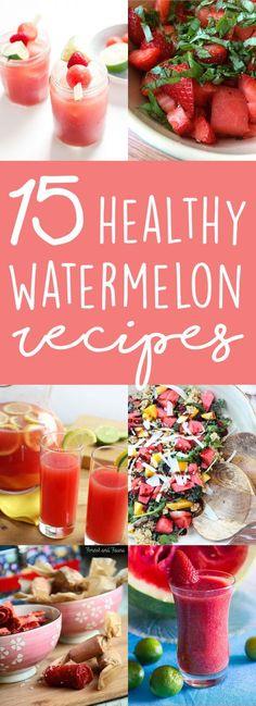 15 Healthy Watermelo