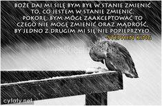 Boże daj mi siłę,bym był... #King-Stephen, #Bóg-i-wiara, #Zmiany
