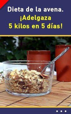Dieta de la avena. ¡Adelgaza 5 kilos en 5 días! #dieta #adelgazar #bajardepeso #avena