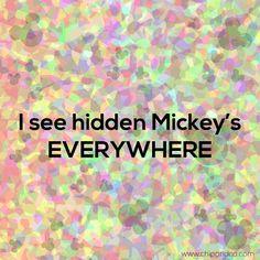 I see hidden Mickey's everywhere.