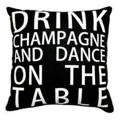 Drink Champagne & Dance Pillow, Black, 18-in.