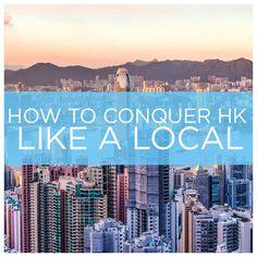 Hong Kong! 11 Ways To Conquer Hong Kong Like A Local