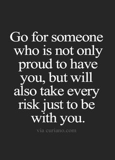 We have risked ALOT over the years! Continues to show our love is never ending no matter where we are or what the situation is!