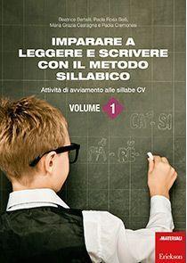Imparare a leggere e scrivere con il metodo sillabico - Vol. 1