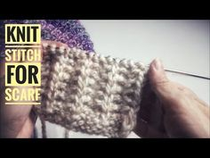 easy scarf knitting patterns - knitting stitches for scarves - knitting pattern for scarf - YouTube