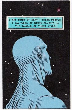 """I am tired of world, these people. I am tired of being caught in the tangle of their lives."" Dr Manhattan quote from Watchmen Comic Art, Comic Books, Nerd, Bd Comics, Marvel Comics, Vintage Comics, Vintage Humor, Illustrations, Art Inspo"