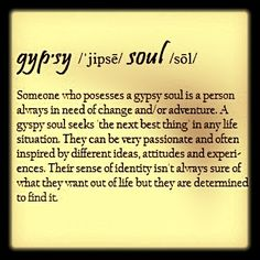 Lord have mercy on my restless gypsy soul...