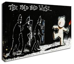 The Mild Mild West banksy canvas print http://www.simplycanvasart.co.uk/products/THE-MILD-MILD-WEST-478029.aspx