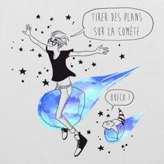Tirer des plans sur la comète: Faire des projets sur des hypothèses souvent peu vraisemblables ou vérifiables (et prendre un grand risque d'échouer).