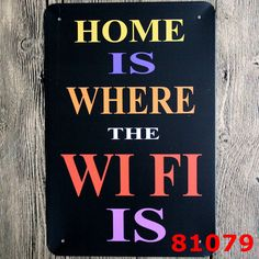 Home is Where the WiFi is Drink Budweiser Stella Artois Beatles Coca-cola Now SOHO Decor Vintage Wall Tin Signs  Resellers welcome. Subcribe to our mailing list for updates on new items.