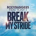 bodybangers feat tony t -break my stride(radio edit)