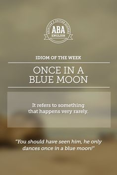 "English #idiom ""Once in a blue moon"" refers to something that happens very…"