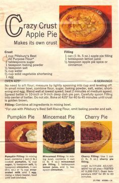 Crazy Crust Apple Pie Recipe – Vintage - his promo recipe sheet from Pillsbury was found in a large collection, date unknown. Along with directions for apple filling, it also includes recipes for pumpkin, mincemeat and cherry fillings. Apple Pie Recipes, Pumpkin Recipes, Apple Pies, Pumpkin Pies, Apple Desserts, Retro Recipes, Vintage Recipes, Tart Crust Recipe, Recipe Sheets