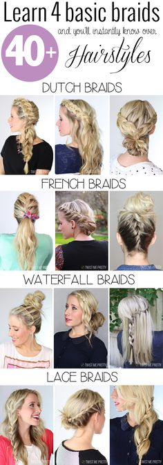 Twist Me Pretty is teaching the four basic braids which will help you learn over 40  new hairstyles!!  FREE DIY VIDEO   pictures = Happy Me