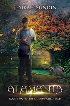 """What if in order to gain life, first you had to sacrifice it? ... NEW cover for ELEMENTS (Book two, """"The Biodome Chronicles"""" -- www.jesikahsundin.com/elements"""