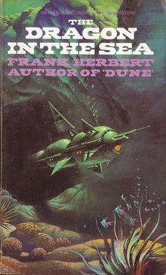 The Dragon in the Sea by Frank Herbert. New English Library 1973. Cover artist Bruce Pennington