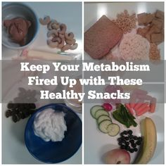 Keep you metabolism fired up with these healthy snacks
