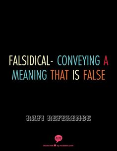 Falsidical; conveying a meaning that is false
