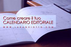 Come creare il tuo calendario editoriale - Lara Ghiotto #Lara_Ghiotto, #marketing #calendarioeditoriale