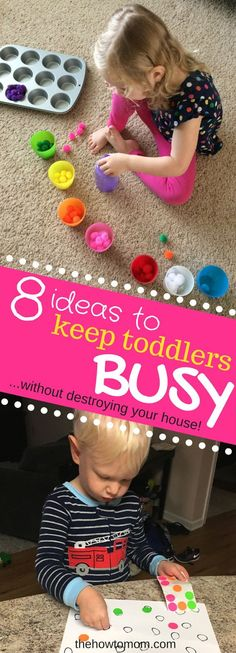 The How To Mom: Keeping Toddlers Busy (without destroying your house!)