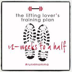 the lifting lover's training plan: 12 weeks to half-marathon #run4momma