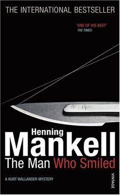 The Man Who Smiled (Kurt Wallander #4), by Henning Mankell