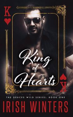 King of Hearts by Irish Winters | Deuces Wild, #1 | Release Date November 24th, 2016 | Genres: Contemporary Romance