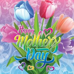 Happy Mother's Day by Lisa Frank Happy Mothers Day Friend, Happy Mothers Day Images, Happy Mother Day Quotes, Mothers Day Weekend, Mother Day Wishes, Mom Day, Mothers Day Cards, Mothers Love, Lisa Frank