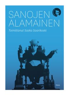 Title: Sanojen alamainen | Author: Saska Saarikoski | Designer: Jarkko Hyppönen Author, Cover, Movie Posters, Blue, Art, Art Background, Film Poster, Kunst, Writers