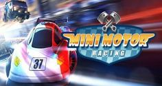 Mini Motor Racing Free Download For Android | Download Free Games