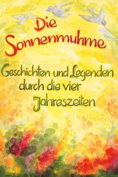 Die Sonnenmuhme: Geschichten und Legenden durch die vier Jahreszeiten: Amazon.de: Liane Keller, Marie L Viriot: Bücher