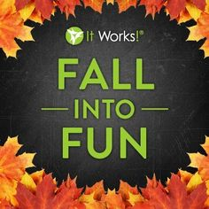 Fall into fun with ItWorks! It Works Distributor, Become A Distributor, Independent Distributor, Make Money From Home, How To Make Money, Fat Fighters, It Works Global, It Works Products, 90 Day Challenge